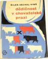 Šiler, Váchal, Vinš - Dědičnost v chovatelské praxi