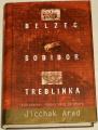 Arad Jicchak - Belzec, Sobibor, Treblinka
