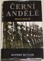 Butler Rupert - Černí andělé: historie zbraní SS