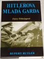 Butler Rupert - Hitlerova mladá garda (Dějiny Hitlerjugend)