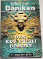 Däniken Erich von  -  Den, kdy přišli bohové
