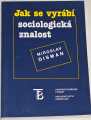 Disman Miroslav - Jak se vyrábí sociologická znalost