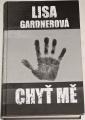 Gardnerová Lisa - Chyť mě