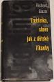 Glazar Richard - Treblinka, slovo jak z dětské říkanky