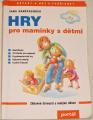 Hanšpachová Jana - Hry pro maminky s dětmi