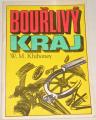 Khiboney W. M. - Bouřlivý kraj