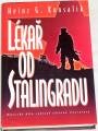 Konsalik Heinz G. - Lékař od Stalingradu