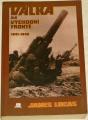 Lucas James - Válka na východní frontě 1941-1945