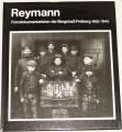 Reymann - Fotodokumentaristen der Bergstadt Freiberg 1865-1945