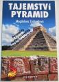 Zachardová Magdalena - Tajemství pyramid