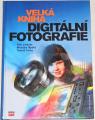 Lindner, Myška, Tůma - Velká kniha digitální fotografie
