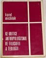 Michňák Karel - Ke kritice antropologismu ve filosofii a teologii