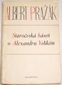 Pražák Albert - Staročeská báseň o Alexandru Velikém