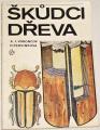 Voroncov A. I., Červinková H. - Škůdci dřeva