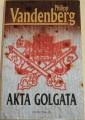 Vandenberg Philipp - Akta Golgata