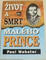 Webster Paul - Život a smrt Malého prince