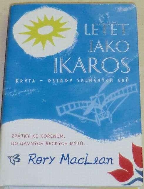 MacLean Rery - Letět jako Ikaros