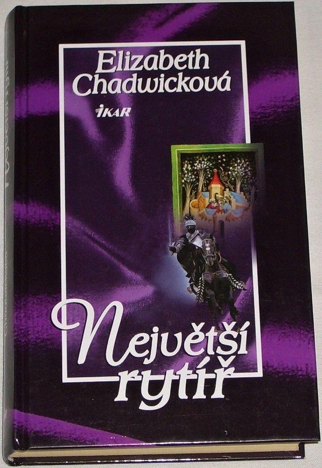 Chadwicková Elizabeth - Největší rytíř