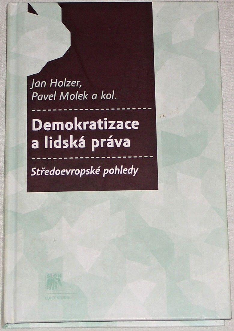 Holzer Jan, Molek Pavel - Demokratizace a lidská práva
