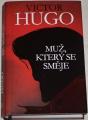 Hugo Victor - Muž, který se směje