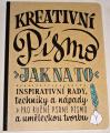Kirkendallová Gabri Joy - Kreativní písmo