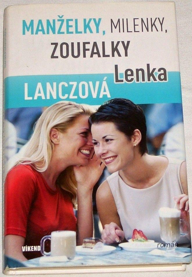Lanczová Lenka - Manželky, milenky, zoufalky