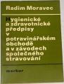 Moravec Radim - Hygienické a zdravotnické předpisy v potravinářském obchodě