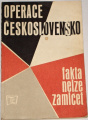 Operace Československo - Fakta nelze zamlčet