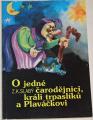 Slabý Z. K. - O jedné čarodějnici, králi trpaslíků a Plaváčkovi