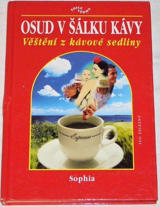 Sophia - Osud v šálku kávy (Věštění z kávové sedliny)