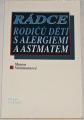 Steinmannová Marion - Rádce rodičů dětí s alergiemi a astmatem