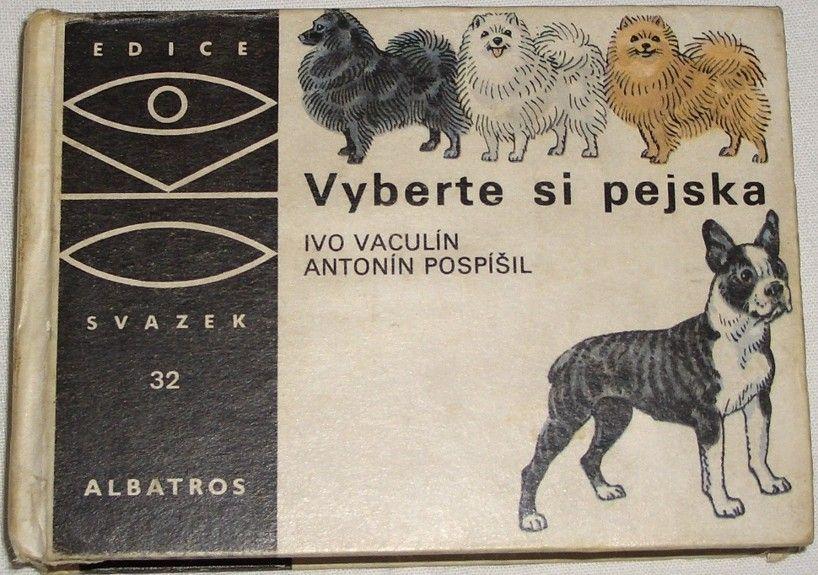 Vaculín Ivo, Pospíšil Antonín - Vyberte si pejska (OKO, svazek 32)