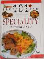 101 receptů a rad: Speciality z masa a ryb