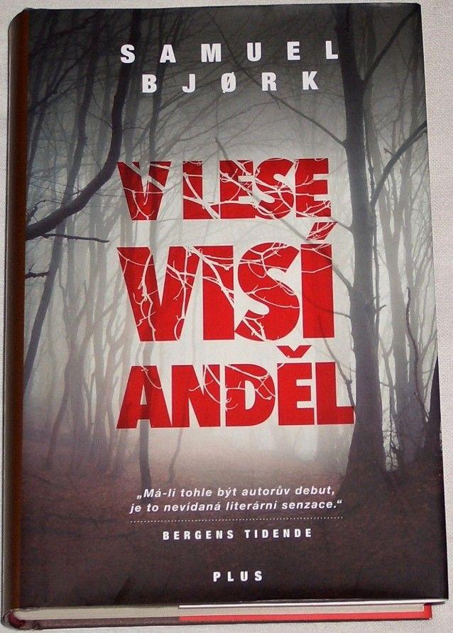 Bjork Samuel - V lese visí anděl