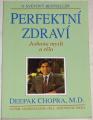 Chopra Deepak - Perfektní zdraví (Jednota mysli a těla)