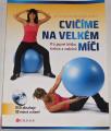Janošková, Muchová - Cvičíme na velkém míči (Pro pevné bříško, stehna a zadeček)