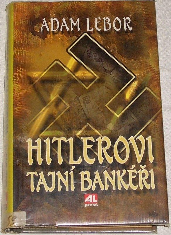 Lebor Adam - Hitlerovi tajní bankéři