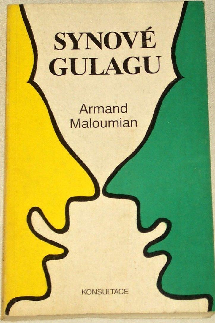Maloumian Armand - Synové gulagu