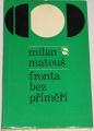 Matouš Milan - Fronta bez příměří