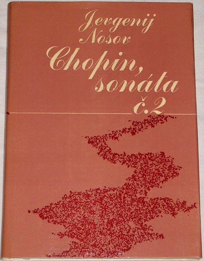 Nosov Jevgenij - Chopin, sonáta č. 2