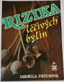 Průchová Jarmila - Rizika léčivých bylin