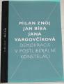 Znoj, Bíba, Vargovčíková - Demokracie v podtliberální konstelaci