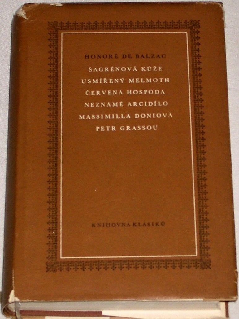 Balzac Honoré de - Šagrénová kůže, Usmířený Melmoth, Červená hospoda, Neznámé arcidílo...
