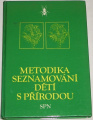 Barwinek, Felmberg, Pradel - Metodika seznamování dětí s přírodou