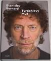 Bernard Stanislav - Tvrdohlavý muž