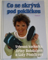 Bohdalová Jiřina, Pěničková Lída - Co se skrývá pod pokličkou