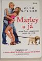 Grogan John - Marley a já aneb Život s nejhorším psem na světě