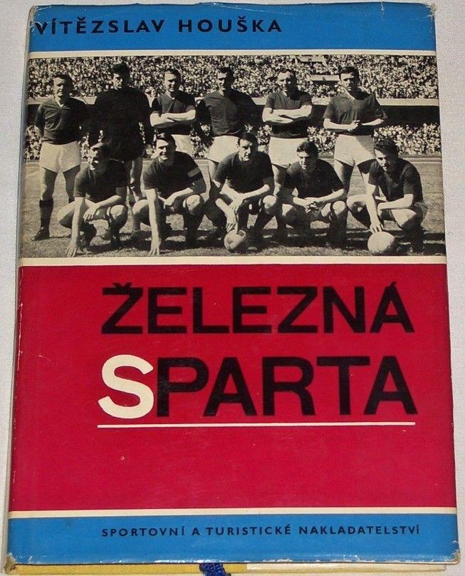 Houška Vítězslav - Železná Sparta