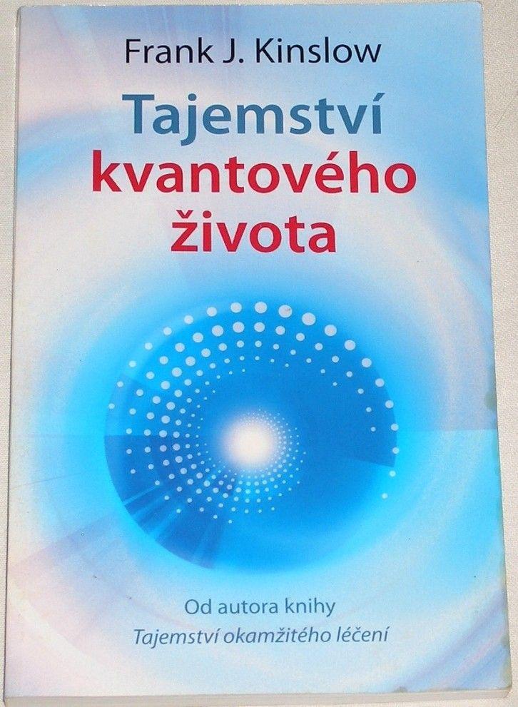 Kinslow Frank J. - Tajemství kvantového života