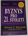 Kiyosaki Robert T. - Byznys pro 21. století